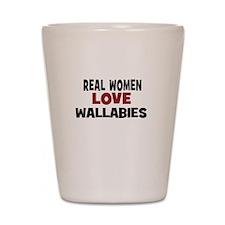 Real Women Love Wallabies Shot Glass