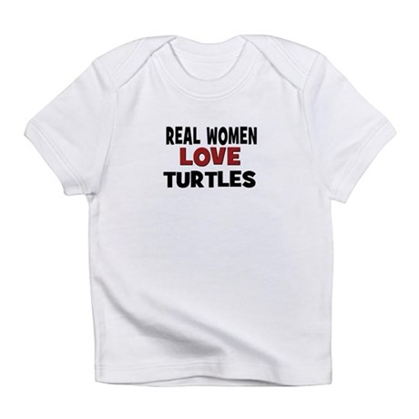 Real Women Love Turtles Infant T-Shirt