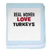 Real Women Love Turkeys baby blanket