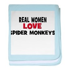 Real Women Love Spider Monkey baby blanket