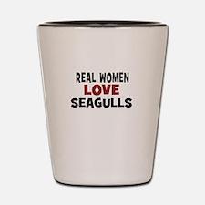 Real Women Love Seagulls Shot Glass