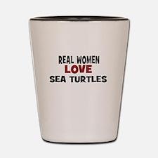 Real Women Love Sea Turtles Shot Glass
