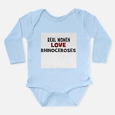 Real Women Love Rhinoceroses Long Sleeve Infant Bo
