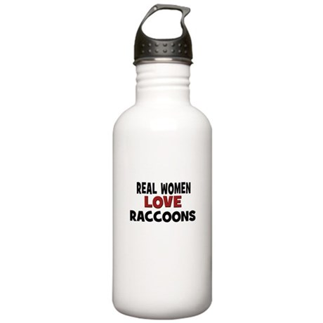 Real Women Love Raccoons Stainless Water Bottle 1.