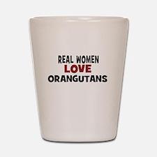 Real Women Love Orangutans Shot Glass