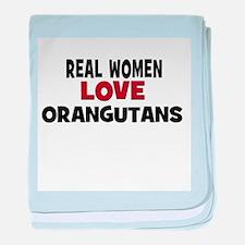 Real Women Love Orangutans baby blanket