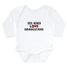 Real Women Love Orangutans Long Sleeve Infant Body