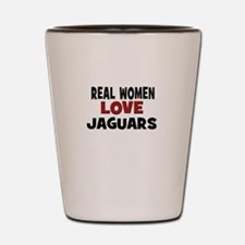 Real Women Love Jaguars Shot Glass