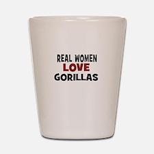 Real Women Love Gorillas Shot Glass