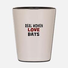 Real Women Love Bats Shot Glass