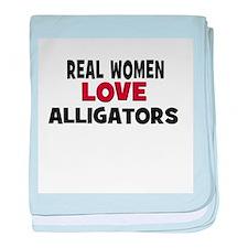 Real Women Love Alligators baby blanket