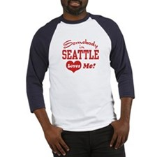 Somebody in Seattle Loves Me Baseball Jersey