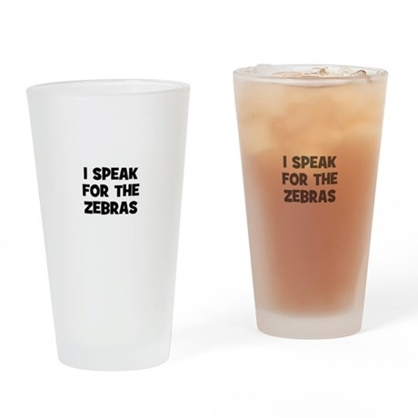 I Speak For The Zebras Drinking Glass