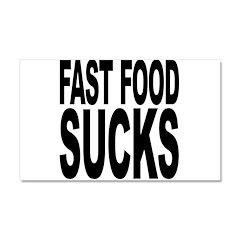 Fast Food Sucks Car Magnet 20 x 12