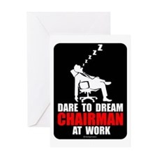 Dare to dream chairman at wor Greeting Card