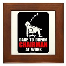 Dare to dream chairman at wor Framed Tile