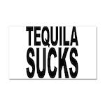 Tequila Sucks Car Magnet 20 x 12