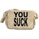 You Suck Messenger Bag