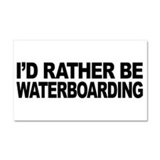 I'd Rather Be Waterboarding Car Magnet 20 x 12