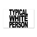 Typical White Person Car Magnet 20 x 12