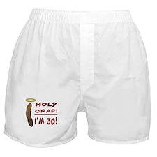Holy Crap I'm 30! Boxer Shorts
