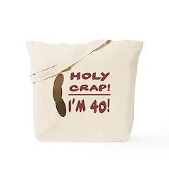 Holy Crap I'm 40! Tote Bag