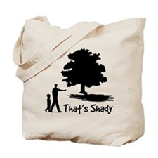That's Shady Tote Bag