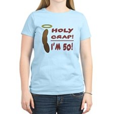 Holy Crap I'm 50! T-Shirt