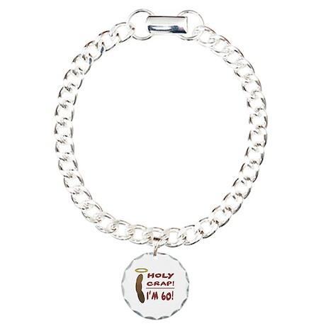Holy Crap I'm 60! Charm Bracelet, One Charm
