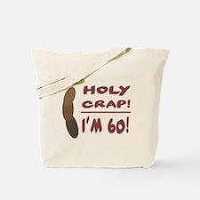 Holy Crap I'm 60! Tote Bag