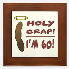 Holy Crap I'm 60! Framed Tile