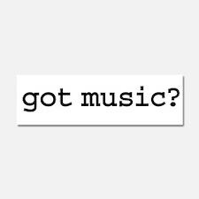 got music? Car Magnet 10 x 3