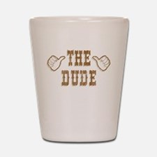 The Dude Shot Glass