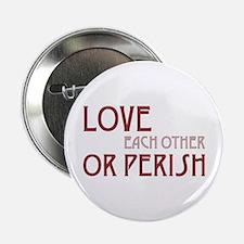 """Love or Perish 2.25"""" Button"""