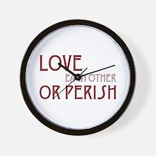 Love or Perish Wall Clock
