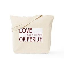 Love or Perish Tote Bag