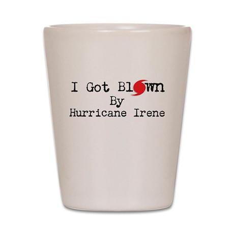 I got blown by Hurricane Iren Shot Glass