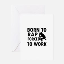 Born to Rap forced to work Greeting Card