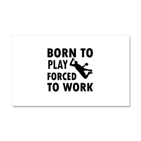 Born to Play Handball forced to work Car Magnet 20