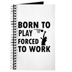 Born to Play Net ball forced to work Journal