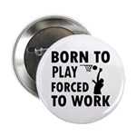Born to Play Net ball forced to work 2.25