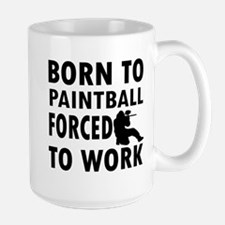 Born to Play Paintball forced to work Mug