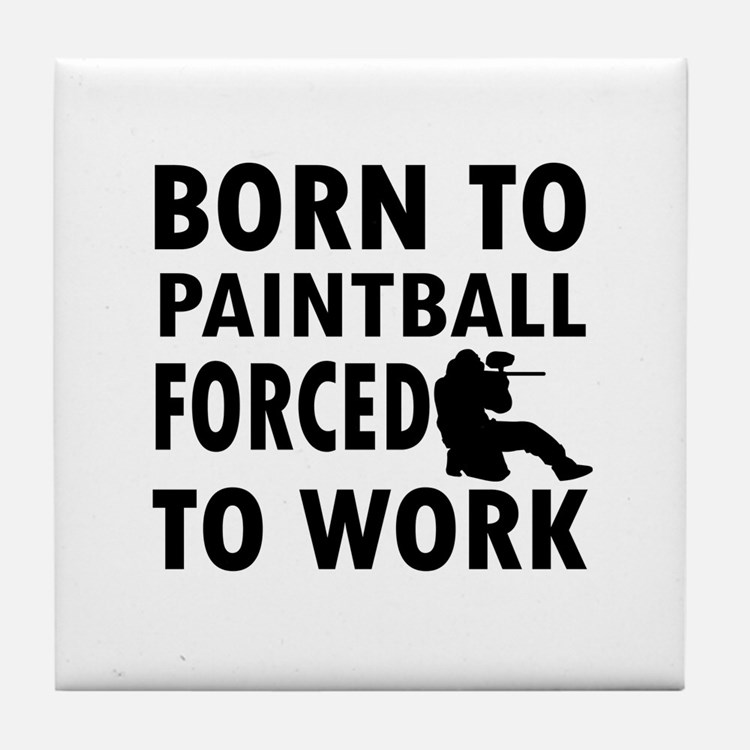 Born to Play Paintball forced to work Tile Coaster