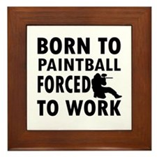 Born to Play Paintball forced to work Framed Tile