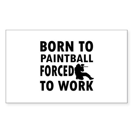 Born to Play Paintball forced to work Sticker (Rec