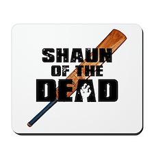 Shaun of the Dead Mousepad