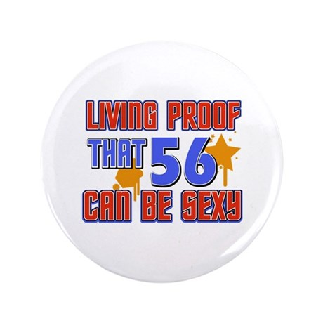 """Cool 56 year old birthday design 3.5"""" Button"""