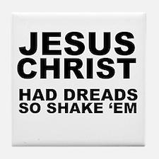 Jesus had Dreads Tile Coaster
