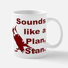 Sounds Like a Plan, Stan Mug