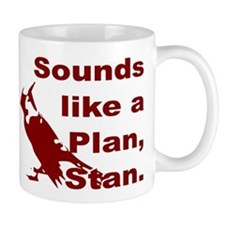 Sounds Like a Plan, Stan Mug